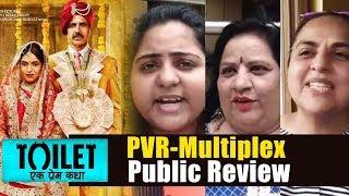 Toilet Ek Prem Katha Public Review - PVR Juhu - Multiplex Theatre - Akshay Kumar
