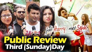 Jab Harry Met Sejal Public Review - Third Day (Sunday) - Shahrukh Khan, Anushka Sharma