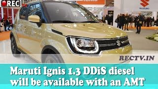 Maruti Ignis 1.3 DDiS diesel will be available with an AMT|| Latest automobile news updates