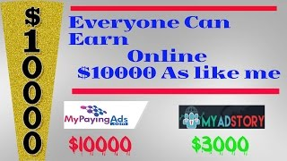 How to Make $10000 From Online  with Mypayingads & Myadstory Revenueshare [MY Earning Proof]