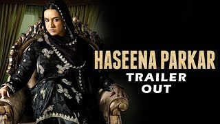 Haseena Parkar TRAILER OUT   Shraddha Kapoor