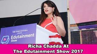 Richa Chadda At The Edutainment Show 2017