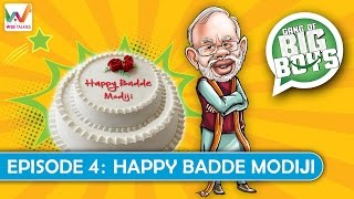 Gang of Big Boys S01 EP4- Happy Badde Modiji