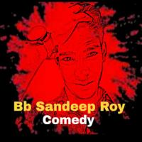 Go To BB Sandeep Roy Comedy Channel Page