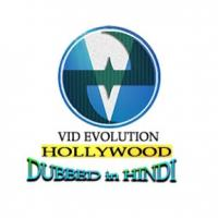Go To Vid Evolution Hollywood Dubbed in Hindi Channel Page