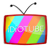 Go To IDiOTUBE Channel Page